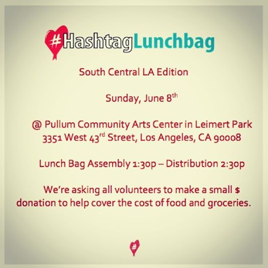 #HashTagLunchBag South Central LA - 06.08.14