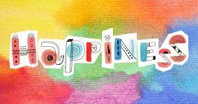 Happiness.